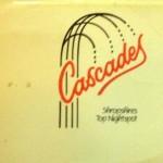 Cascades. Shropshires Top Nightspot.