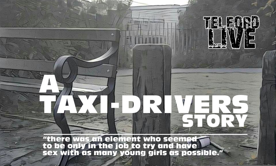Telford grooming gangs a taxi drivers story telford live for Eplan for drivers
